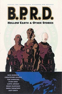 B.P.R.D., Vol. 1: Hollow Earth and Other Stories (B.P.R.D., #1)