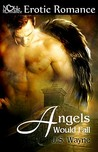 Angels Would Fall by J.S. Wayne