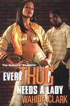 Every Thug Needs a Lady by Wahida Clark