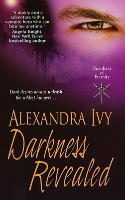 Darkness Revealed (Guardians of Eternity, #4)  - Alexandra Ivy