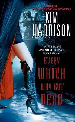 Every Which Way But Dead The Hollows Kim Harrison epub download and pdf download