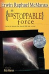 An Unstoppable Force by Erwin Raphael McManus