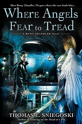 Where Angels Fear to Tread (Remy Chandler, #3)  - Thomas E. Sniegoski