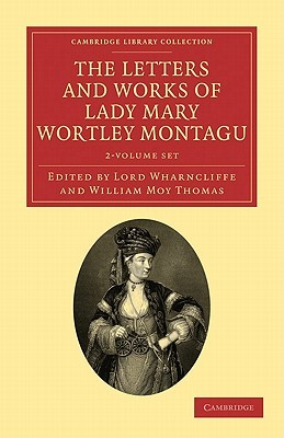 The Letters and Works of Lady Mary Wortley Montagu - 2 Volume Set
