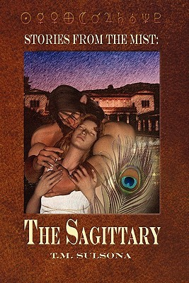 The Sagittary by T.M. Sulsona