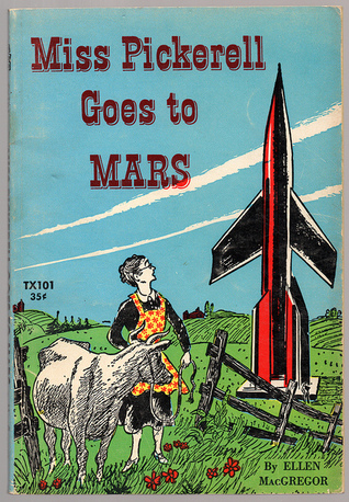 Miss Pickerell Goes to Mars by Ellen MacGregor — Reviews ...