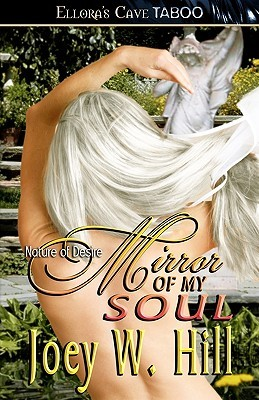 Mirror of My Soul (Nature of Desire #4)  - Joey W. Hill