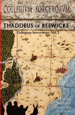 "Review: ""Collegium Sorcerorum: Thaddeus of Beewicke"" by Louis Sauvain"