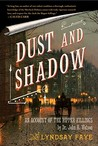 Dust and Shadow: An Account of the Ripper Killings by Dr. John H. Watson