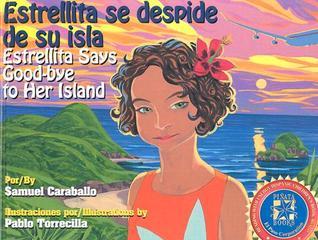 Estrellita se despide de su isla / Estrellita Says Good-bye to Her Island