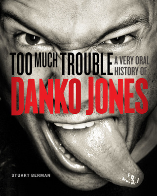 Too Much Trouble: A Very Oral History of Danko Jones
