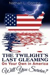 The Twilight's Last Gleaming: On Your Own in America: Will You Survive