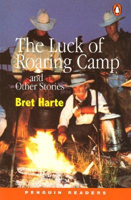 Short Story: 'The Luck of Roaring Camp' by Bret Harte