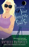 Because Your Vampire Said So (Broken Heart Vampires, #3)