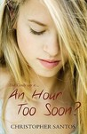 An Hour Too Soon?. by Christopher Santos