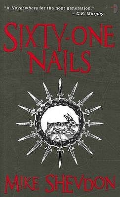 Sixty-One Nails (Courts of the Feyre #1)  - Mike Shevdon