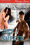 Sex or Suffer (Dark Colony, #1)
