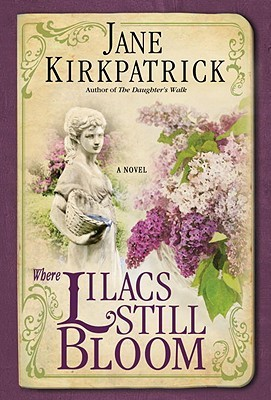 Where Lilacs Still Bloom: A Novel