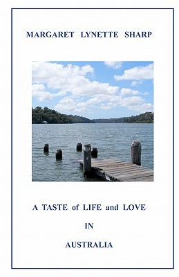 A Taste of Life and Love in Australia by Margaret Lynette Sharp