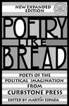 Poetry Like Bread, New Expanded Edition by Martin Espada
