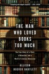 The Man Who Loved Books Too Much