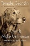 Animals Make Us Human by Temple Grandin