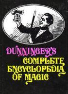 Dunningers Complete Encyclopedia Of Magic