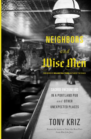 Neighbors and Wise Men by Tony Kriz