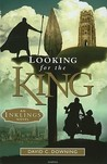 Looking for the King (Inklings, #1)