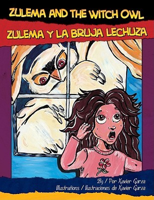 Zulema and the Witch Owl/Zulema y La Bruja Lechuza
