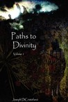 Paths to Divinity by Joseph DiCristofano