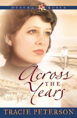 Across the Years (Desert Roses, #2)