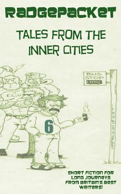 Radgepacket - Tales From the Inner Cities (Volume Six)