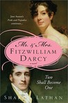 Mr. & Mrs. Fitzwilliam Darcy: Two Shall Become One- Pride and Prejudice Continues