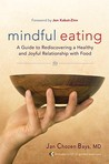 Mindful Eating by Jan Chozen Bays