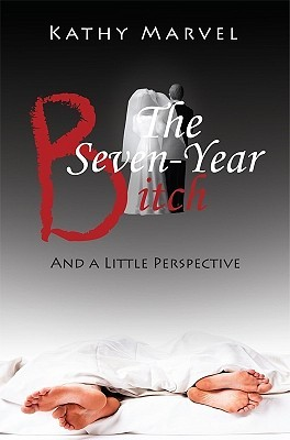 The Seven Year Bitch: And a Little Perspective