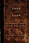 Love and Loss: A Virginia Girl's Civil War Diary