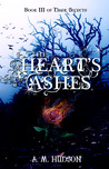 The Heart's Ashes by A.M. Hudson