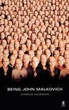 Being John Malkovich by Charlie Kaufman