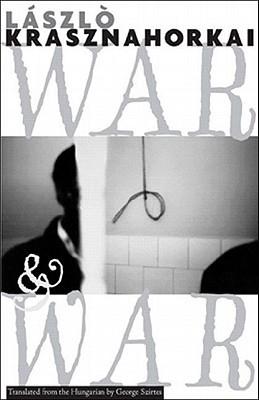 War & War by László Krasznahorkai
