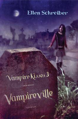 Vampireville (Vampire Kisses, #3)