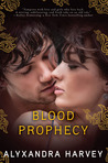 Blood Prophecy by Alyxandra Harvey