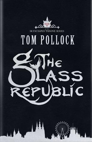 The Glass Republic (The Skyscraper Throne #2)