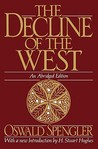 The Decline of the West, Abridged Edition by Oswald Spengler