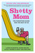 Sh*tty Mom: The Guide for Good-Enough Moms