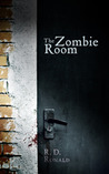 The Zombie Room by R.D. Ronald