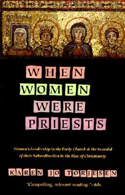 An analysis of when women were priest by karen jo torjessen