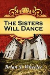 The Sisters Will Dance