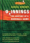 Nine Innings by Daniel Okrent