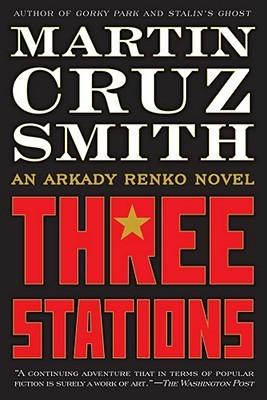 Three Stations (Arkady Renko #7)  - Martin Cruz Smith